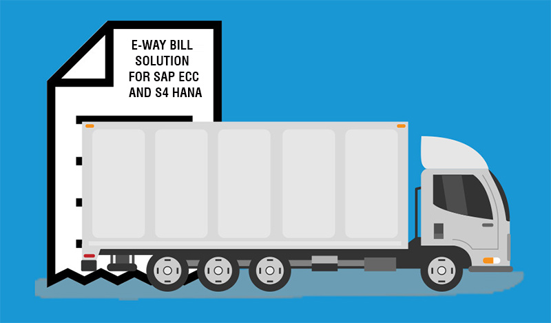 E-Way Bill Solution for SAP ECC and S4 HANA